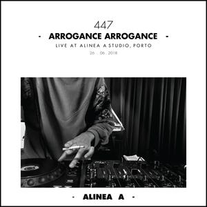 Alinea A #447 Arrogance Arrogance