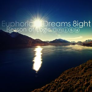 Euphoric Dreams 8ight: Reason of Logic [Set 1/2] - Prog Trance