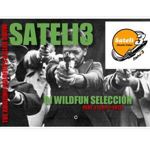 SATELI 3 (DJ WILDFUN SELECCIÓN - PART 2) (20=11=2012)