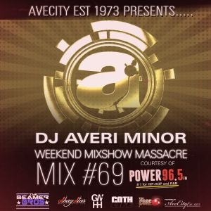 DJ Averi Minor - Weekend Mixshow Massacre Mix #69