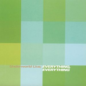 Underworld Live Everything Everything By Martinquintana
