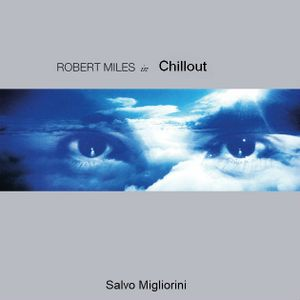 Robert Miles in Chillout