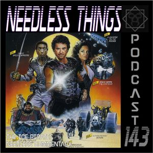 Needless Things Podcast 143 – The Ice Pirates Needless Commentary