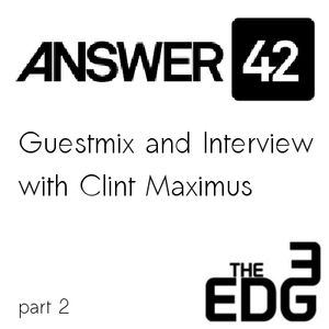 Answer42-guestmix&interview @theEdge - Part 2