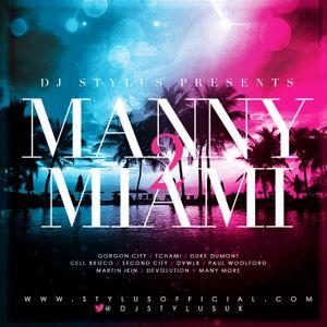 DJ Stylus Presents 'Manny 2 Miami'