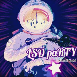 LSD party remix