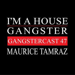 MAURICE TAMRAZ | GANGSTERCAST 47