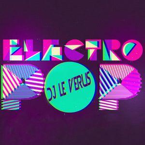 Dj Le VeRuS-♫Best ElecrtroPop Mix Vol 1 (Podcast#9)