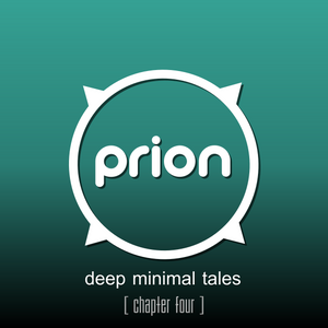 prion - deep minimal tales [ chapter four ]