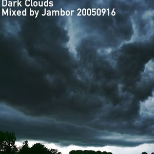 Dark Clouds - Mixed by Jambor 20050916