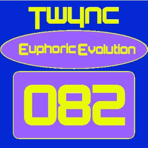 Twync presents Euphoric Evolution 082
