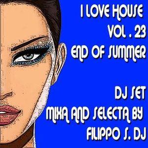 I LOVE HOUSE VOL . 23 DJ SET  END OF SUMMER