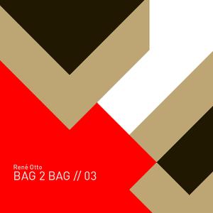 Bag 2 Bag // 03  - 2013.02.15