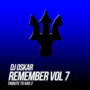 Dj Oskar - Remember Vol 7 - Tribute to KKO 2