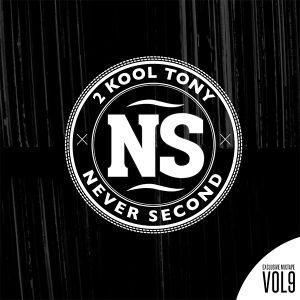 Never Second Volume 9 - DJ 2 Kool Tony