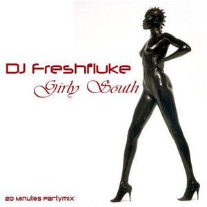 DJ Freshfluke - Girly South