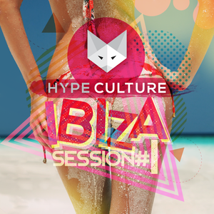 Hype Culture - Ibiza Session #1