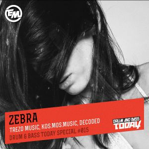 Zebra – Drum & Bass Today Special #015