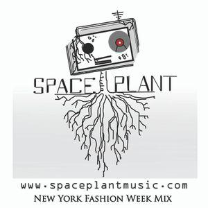 SpacePlant - New York Fashion Week Mix
