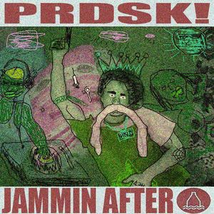 PRDSK! - Jammin' After Blunt Mix VIP
