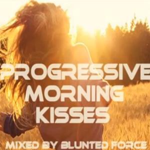 BLuNteD FoRcE pres.  Progressive Morningkisses pt3