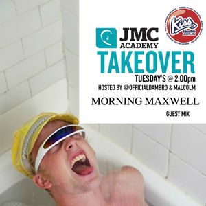 JMC Takeover on KISS FM with Dambro & Malcolm - Morning Maxwell Guest Mix 26/4/17