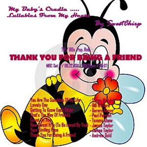 "BABY'S CRADLE ...LULLABIES FROM MY HEART by SweetChirp – ""Thank You For Being A Friend""  (Set 5)"