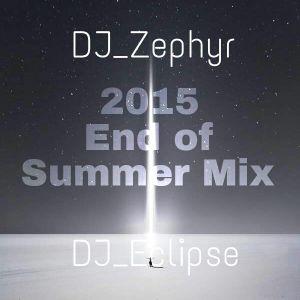 DJ Zephyr & DJ Eclipse - 2015 End of Summer Mix
