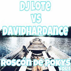 Dj Lote vs DavidHardance - Roscón de Pokys vol.1
