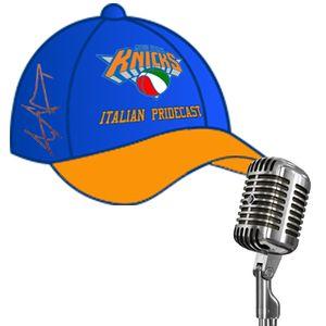 Italian Knicks Pridecast #4