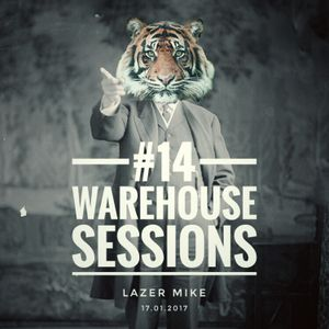 Warehouse Sessions #14: Lazer Mike