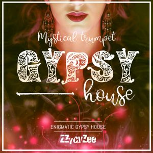 Mystical Trumpet Gypsy House - Enigmatic House Mix 2017