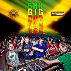 Shk - Big Dubplates