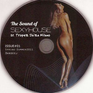 The Sound of Sexy House Issue#1 by Dandeej