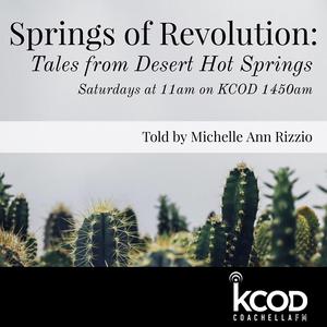 Springs of Revolution: Tales from Desert Hot Springs | Episode 05