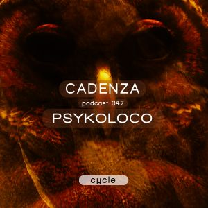 Cadenza Podcast 047 (Cycle) - Psykoloco