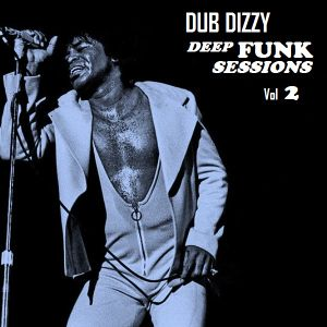 DUB DIZZY - DEEP FUNK SESSIONS Vol 2