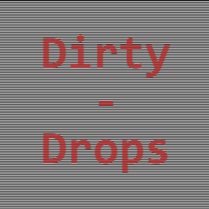 Dirty Drops - Drumstep - december 2011