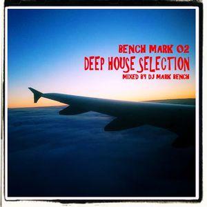 Bench Mark 002 - Deep House