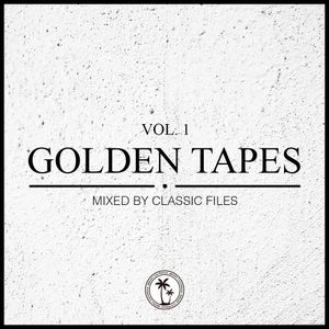 Golden Tapes Vol.1 mixed by Classic Files