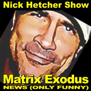 "MATRIX EXODUS (Show #14 - ""Selfie Addiction"" and ""Eating America"" parodies)"