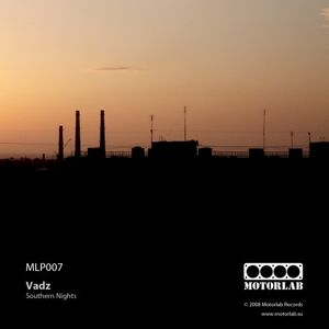 Vadz - Southern Nights Mix (special for Motorlab Records) - Techno, June 2010