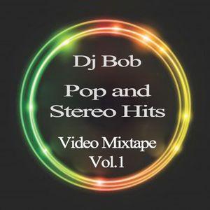 Dj Bob - Pop and Stereo Hits Vol.1 (Audio From Video Mixtape)