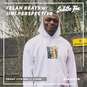 Telah Beats w/ Jimi Perspective - Subtle FM 17/05/19 by Subtle FM