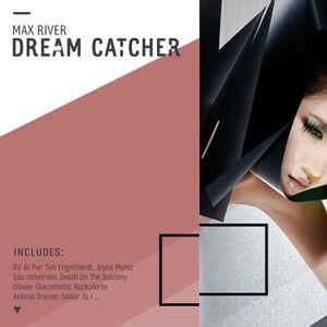 Max River - Dream Catcher