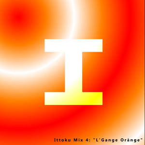 Ittoku Mix 4: L'Gange Orànge