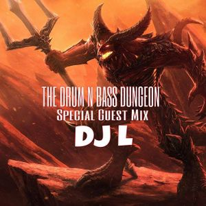 DJ L - DNB Dungeon - Special Guest Mix