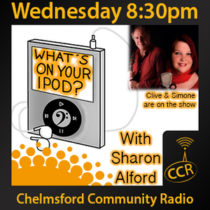 What's on your iPod? - @ingeniusrock - Sharon Alford - 10/09/14 - Chelmsford Community Radio