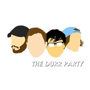 The Durr Party Episode 17 - 02/16/2013