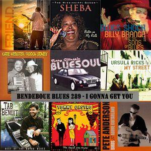 Bendeboue Blues 289 - I Gonna Get You